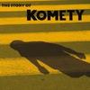 Couverture de l'album The Story of Komety