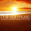 Couverture de l'album Chill Out Music - Ultimate Sunset Beach Playlist