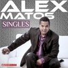 Couverture de l'album Alex Matos - Singles