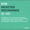 Couverture de l'album ECM Selected Recordings IX-XX