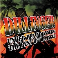 Couverture du titre Under Heavy Manners: The Best of Dillinger