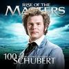 Couverture de l'album Schubert - 100 Supreme Classical Masterpieces: Rise of the Masters