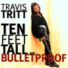 Cover of the album Ten Feet Tall and Bulletproof
