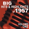 Cover of the album Big Hits & Highlights of 1957, Vol. 1