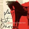 Cover of the album Play Kat Onoma (feat. Julien Perraudeau)