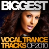 Cover of the album Biggest Vocal Trance Tracks of 2010
