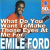 Cover of the album What Do You Want to Make Those Eyes At Me For (Remastered) - Single