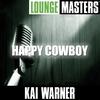 Couverture de l'album Lounge Masters: Happy Cowboy