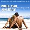 Couverture de l'album Chill For Holiday (Lounge Feeling & Downbeat Grooves 2010)