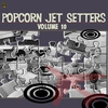 Cover of the album Popcorn Jet Setters Vol. 10