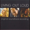 Cover of the album Living Out Loud (Original Motion Picture Soundtrack)