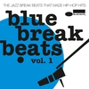 Cover of the album Blue Break Beats, Vol. 1