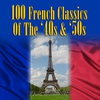 Cover of the album 100 French Classics Of The '40s & '50s