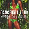 Couverture de l'album Dancehall Zouk Summer Sessions 2013
