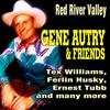Couverture de l'album Red River Valley - Gene Autry & Friends