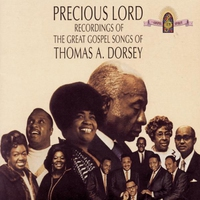 Couverture du titre Precious Lord: Recordings of the Great Gospel Songs of Thomas A. Dorsey