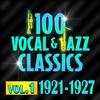 Couverture de l'album 100 Vocal & Jazz Classics - Vol. 1 (1921-1927)