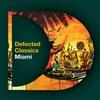 Cover of the album Defected Classics Miami