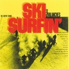 Cover of the album Ski Surfin'