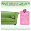 Cover of the album Relaxing Bossa Lounge, Vol. 16