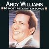 Couverture de l'album 16 Most Requested Songs: Andy Williams