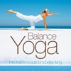 Cover of the album Yoga Balance: Meditation for a Better Living (Relaxing and Chill Out and Smooth Lounge Pearls)