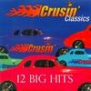 Couverture de l'album Cruisin' Classics - 12 Big Hits