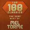 Couverture de l'album Top 100 Classics - The Very Best of Mel Torme