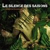 Couverture de l'album Le Silence Des Saisons