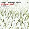 Couverture de l'album How Long Is Now? (with Lars Danielsson & Peter Erskine)