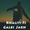Cover of the album Khaliti Fi Galbi Jarh - Single