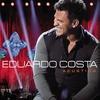 Couverture de l'album Eduardo Costa - Acustico