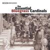 Couverture de l'album The Essential Bluegrass Cardinals: The Definitive Collection