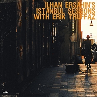 Couverture du titre Istanbul Sessions with Erik Truffaz