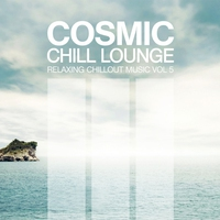 Couverture du titre Cosmic Chill Lounge, Vol. 5 (Bonus Track Edition)