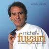 Couverture de l'album Michel Fugain : Le meilleur des années CBS (Versions originales)