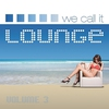 Cover of the album We Call It Lounge, Vol. 3