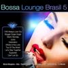 Couverture de l'album Bossa Lounge Brasil, Vol. 7 (Bossa Versions)