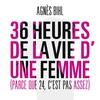 Cover of the album 36 heures de la vie d'une femme (parce que 24 c'est pas assez)
