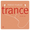 Couverture de l'album Perfect Playlist: Trance, Vol. 1