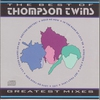 Couverture de l'album The Best of Thompson Twins: Greatest Mixes