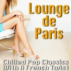 Cover of the album Lounge De Paris - Chilled Pop Classics With a French Twist