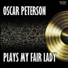 Couverture de l'album Oscar Peterson Plays My Fair Lady
