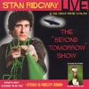 Cover of the album STAN RIDGWAY: LIVE! BEYOND TOMORROW! 1990 @ the Coach House, CA.
