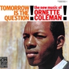 Cover of the album Tomorrow Is the Question! The New Music of Ornette Coleman!