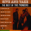 Cover of the album Give and Take: The Best of the Pioneers