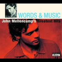 Couverture du titre Words & Music: John Mellencamp's Greatest Hits