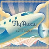 Couverture de l'album Fly Away: The Songs of David Foster