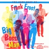 Cover of the album Big Boss Man: The Very Best of Frank Frost