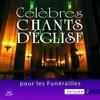 Couverture de l'album Célèbres chants d'église pour les funérailles, Vol. 2